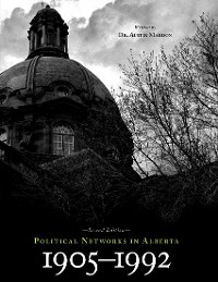 Cover Political Networks In Alberta 1905-1992 (Second Edition)