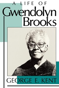 Cover A Life of Gwendolyn Brooks