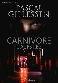 Cover CARNIVORE: I. AUFSTIEG
