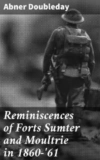 Cover Reminiscences of Forts Sumter and Moultrie in 1860-'61