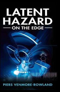 Cover LATENT HAZARD: on the edge