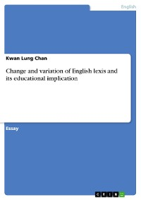 Cover Change and variation of English lexis and its educational implication