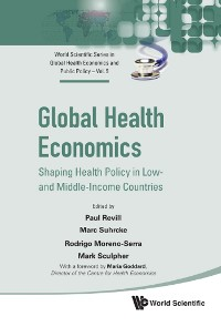 Cover Global Health Economics: Shaping Health Policy In Low- And Middle-income Countries