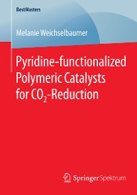 Cover Pyridine-functionalized Polymeric Catalysts for CO2-Reduction