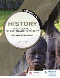 Cover National 4 & 5 History: The Atlantic Slave Trade 1770-1807: Second Edition