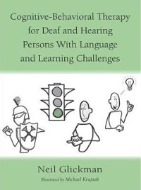 Cover Cognitive-Behavioral Therapy for Deaf and Hearing Persons with Language and Learning Challenges