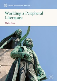 Cover Worlding a Peripheral Literature