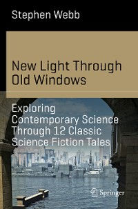 Cover New Light Through Old Windows: Exploring Contemporary Science Through 12 Classic Science Fiction Tales