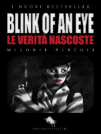 Cover BLINK OF AN EYE - Le Verità Nascoste