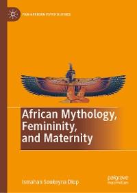 Cover African Mythology, Femininity, and Maternity