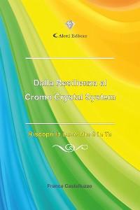 Cover Dalla Resilienza al Cromo Crystal System