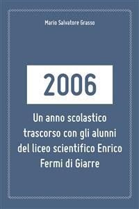 Cover 2006: un anno scolastico trascorso con gli alunni del liceo scientifico Enrico Fermi di Giarre.