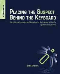 Cover Placing the Suspect Behind the Keyboard