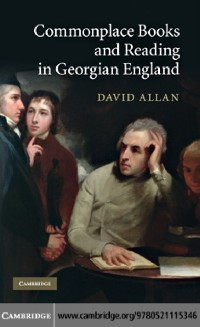 Cover Commonplace Books and Reading in Georgian England