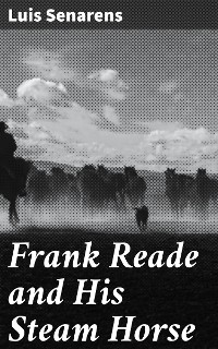Cover Frank Reade and His Steam Horse