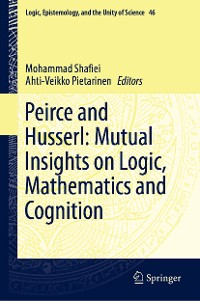 Cover Peirce and Husserl: Mutual Insights on Logic, Mathematics and Cognition