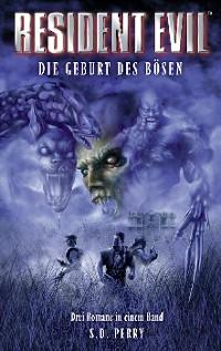 Cover Resident Evil Sammelband Band 1: Die Geburt des Bösen