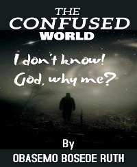Cover THE CONFUSED WORLD