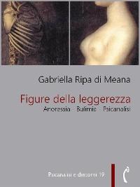 Cover Figure della leggerezza. Anoressia - Bulimia - Psicanalisi