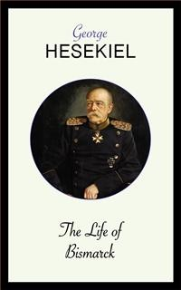 Cover The Life of Bismarck
