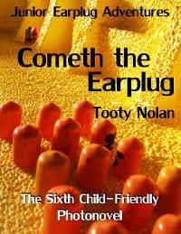 Cover Junior Earplug Adventures: Cometh the Earplug