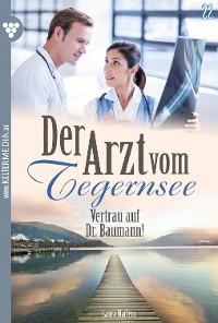 Cover Der Arzt vom Tegernsee 22 – Arztroman