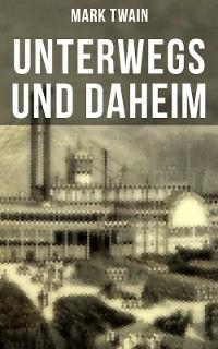 Cover Unterwegs und Daheim