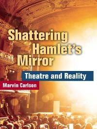 Cover Shattering Hamlet's Mirror