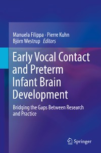 Cover Early Vocal Contact and Preterm Infant Brain Development