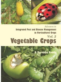 Cover Advances in Integrated Pest and Disease Management in Horticultural Crops Volume-2 (Vegetable Crops)