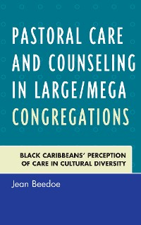 Cover Pastoral Care and Counseling in Large/Mega Congregations