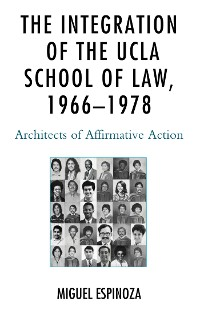 Cover The Integration of the UCLA School of Law, 1966—1978