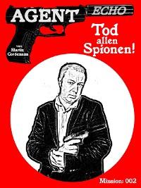 Cover AGENT ECHO - Tod allen Spionen!