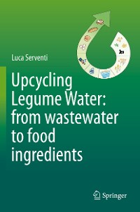 Cover Upcycling Legume Water: from wastewater to food ingredients