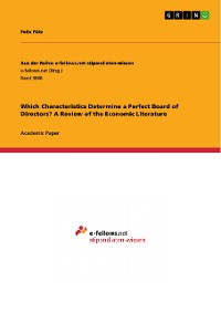 Cover Which Characteristics Determine a Perfect Board of Directors? A Review of the Economic Literature