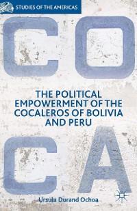 Cover The Political Empowerment of the Cocaleros of Bolivia and Peru