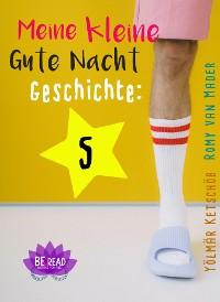 Cover Meine kleine Gute Nacht Geschichte: 5