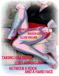 Cover Taking Him Down - Lgbt Adventure - Between a Rock and a Hard Face
