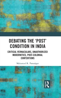 Cover Debating the 'Post' Condition in India