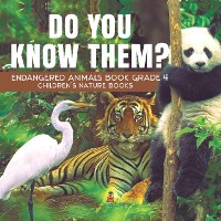 Cover Do You Know Them? Endangered Animals Book Grade 4 | Children's Nature Books