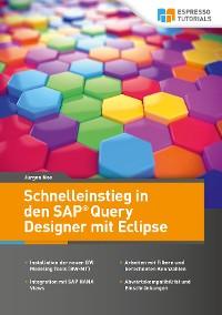 Cover Schnelleinstieg in den SAP Query Designer mit Eclipse
