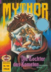 Cover Mythor 100: Die Tochter des Kometen