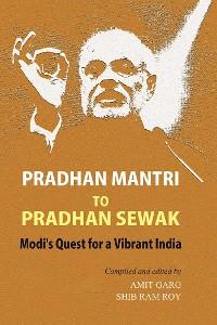 Cover Pradhan Mantri to Pradhan Sewak Modi's Quest for a Vibrant India
