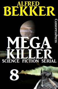 Cover Mega Killer 8 (Science Fiction Serial)