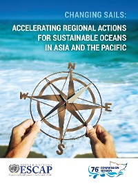 Cover Changing Sails: Accelerating Regional Actions for Sustainable Oceans in Asia and the Pacific