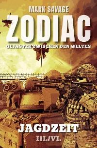 Cover Zodiac-Gejagter zwischen den Welten III: Jagdzeit