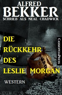 Cover Neal Chadwick - Die Rückkehr des Leslie Morgan