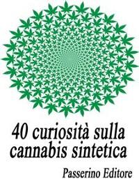 Cover 40 curiosità sulla cannabis sintetica