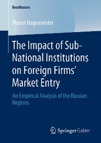 Cover The Impact of Sub-National Institutions on Foreign Firms´ Market Entry