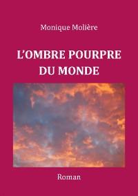Cover L'OMBRE POURPRE DU MONDE